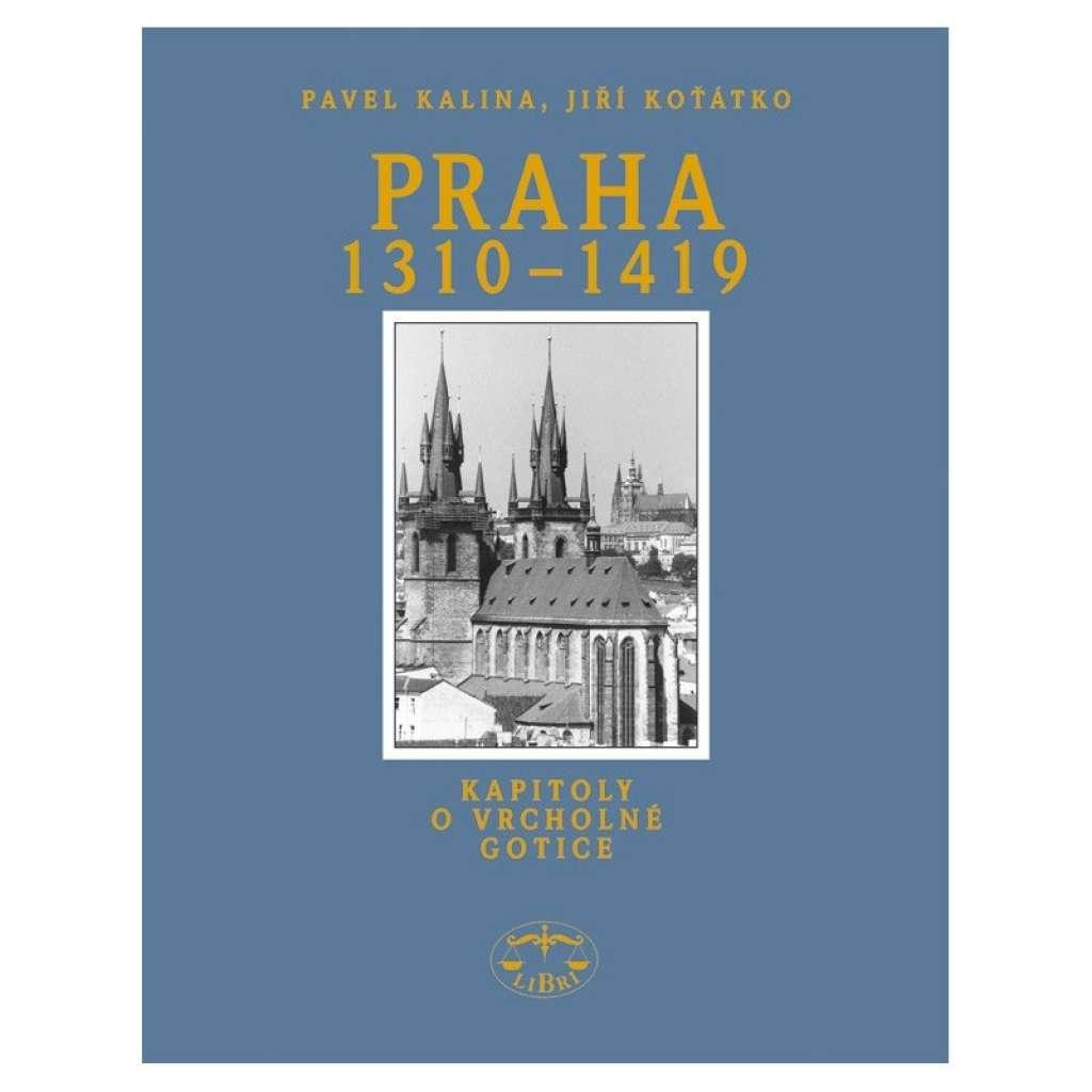 Praha 1310-1419. Kapitoly o vrcholné gotice  gotická architektura