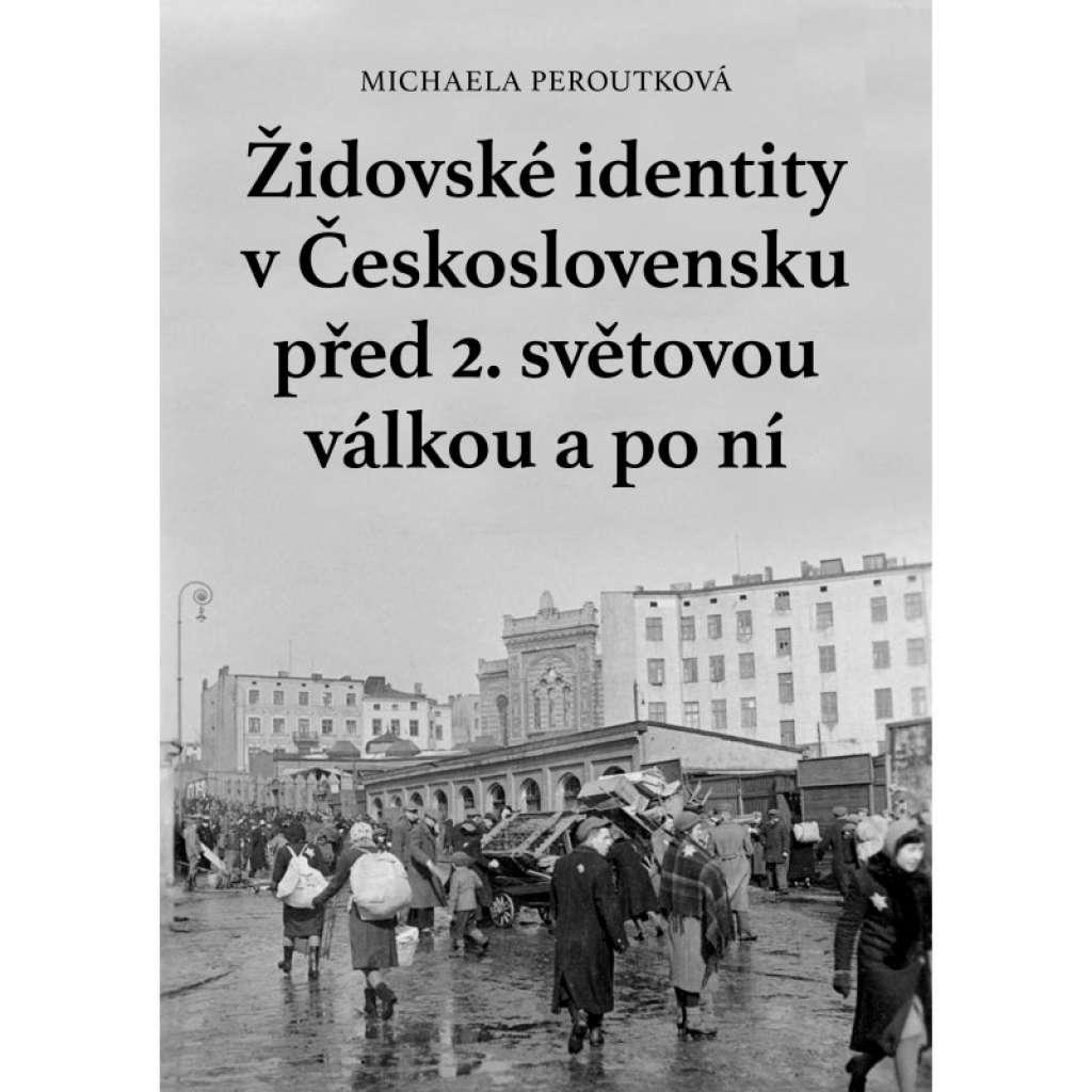 Židovské identity v Československu před 2. světovou válkou a po ní  Židé -holocaust