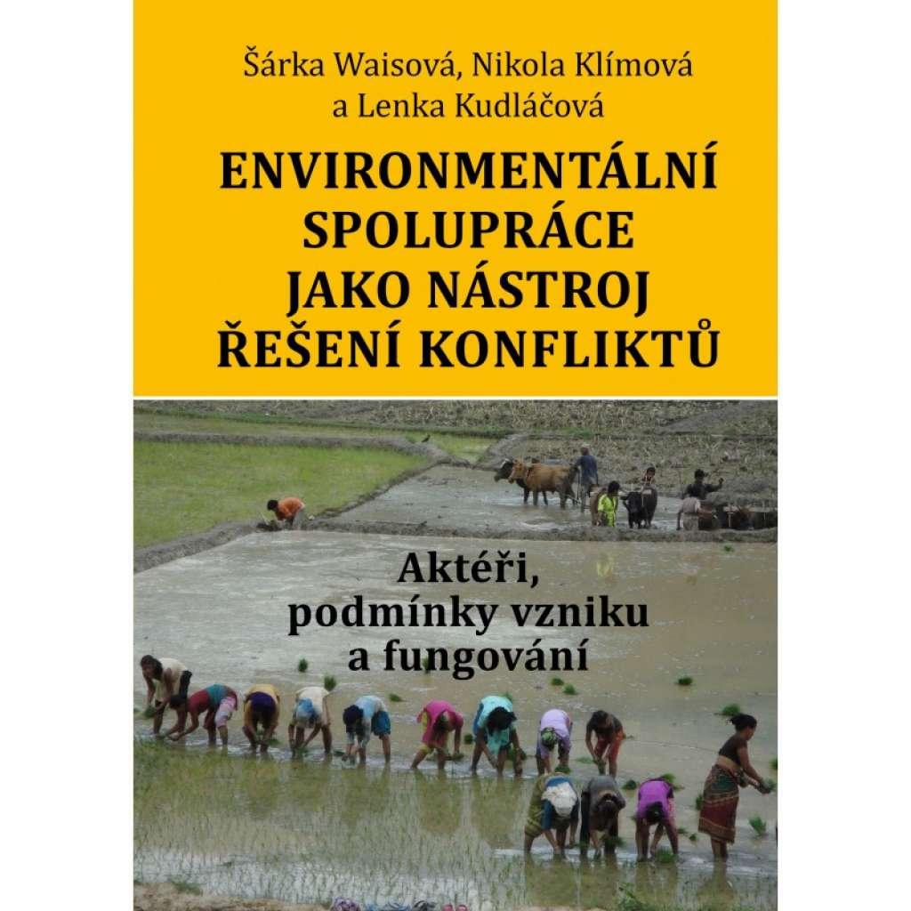 Environmentální spolupráce jako nástroj řešení konfliktů: