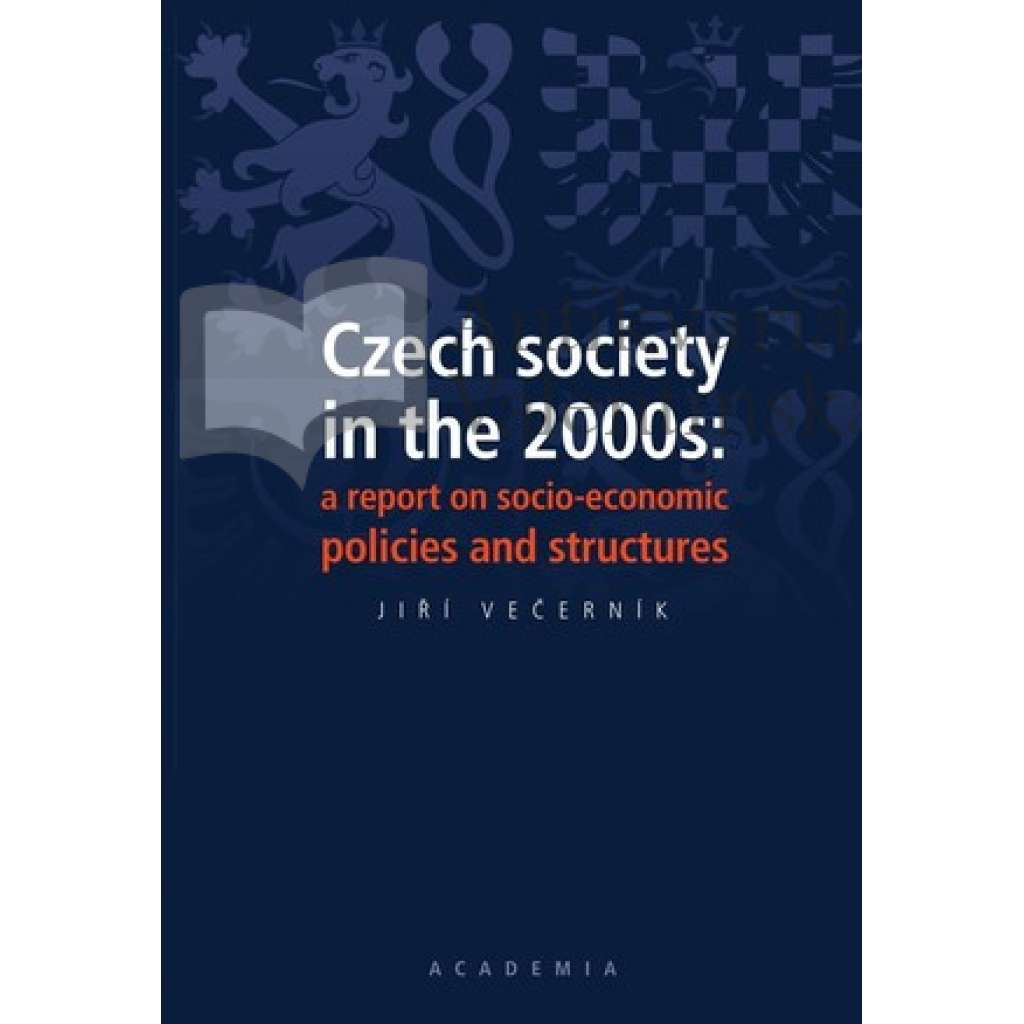 Czech society in the 2000s. A report on socio-economic policies and structures