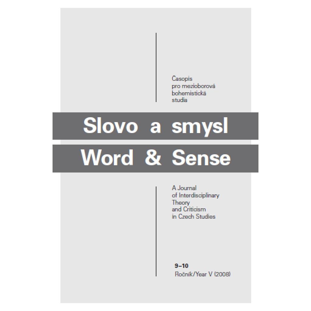 Slovo a Smysl 9-10. Časopis pro mezioborová bohemistická studia.