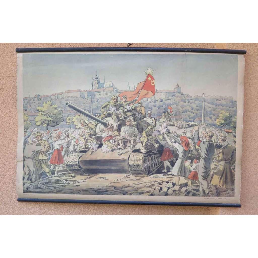 9. květen 1945 - Vítání sovětské armády - Praha - školní plakát