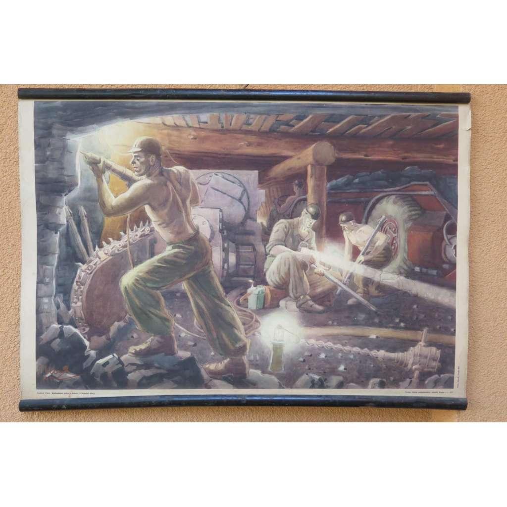 Mechanizace práce vdolech - brázdící stroj - horníci - školní plakát
