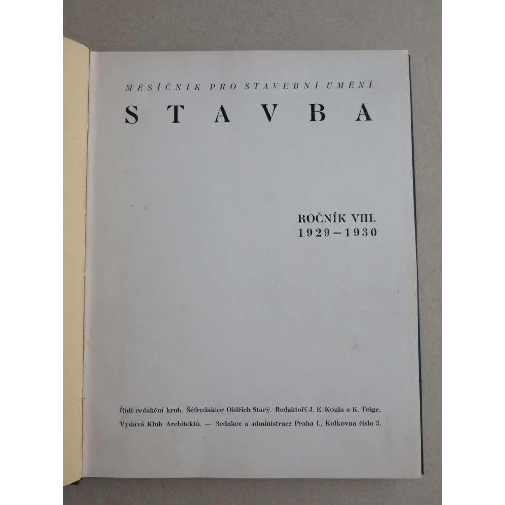 Stavba, měsíčník pro stavební umění, ročník VIII., 1929-1930 (časopis - moderní architektura)