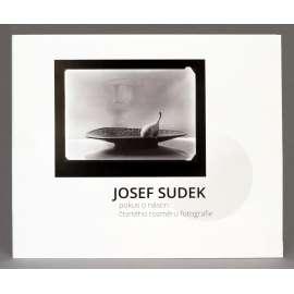 Josef Sudek - Pokus o nástin čtvrtého rozměru fotografie - Limitovaná edice
