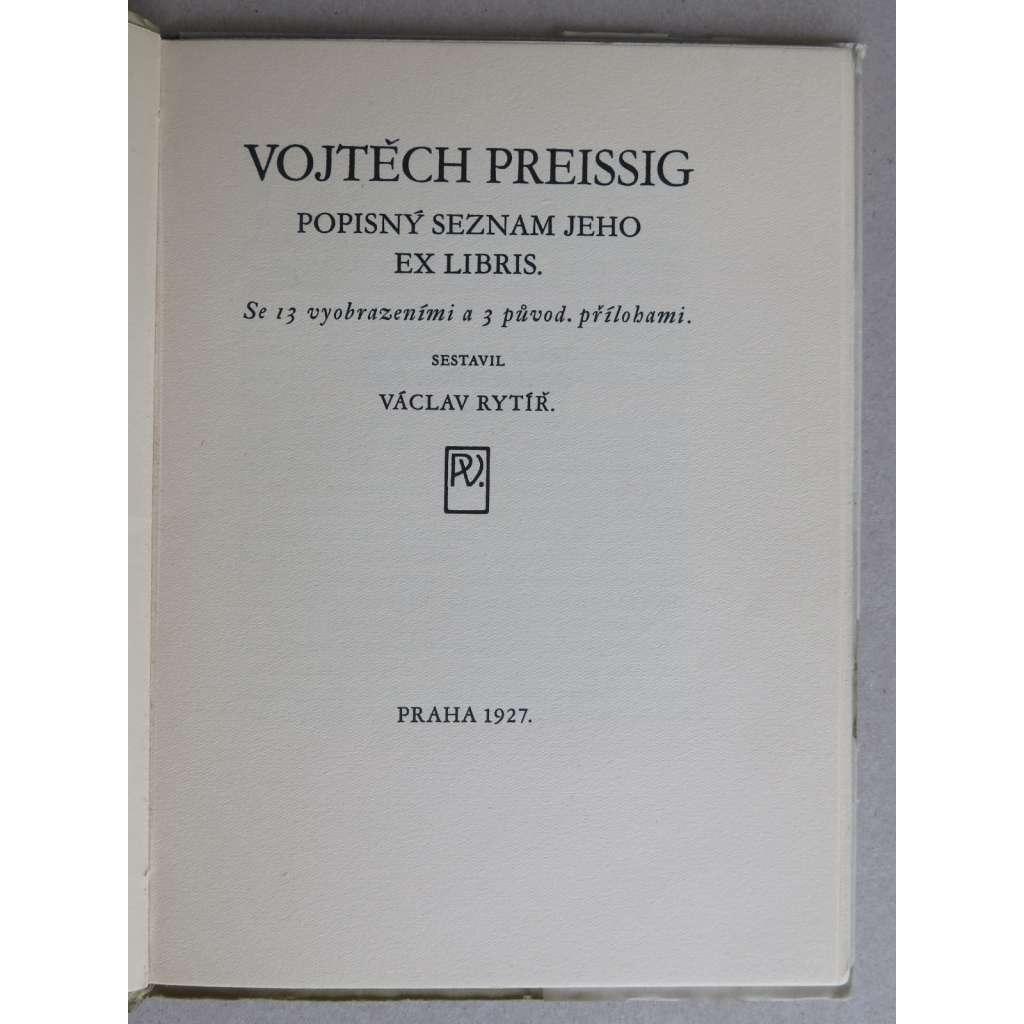 Vojtěch Preissig. Popisný seznam jeho ex libris (Vojtěcha Preissiga) - nekompletní