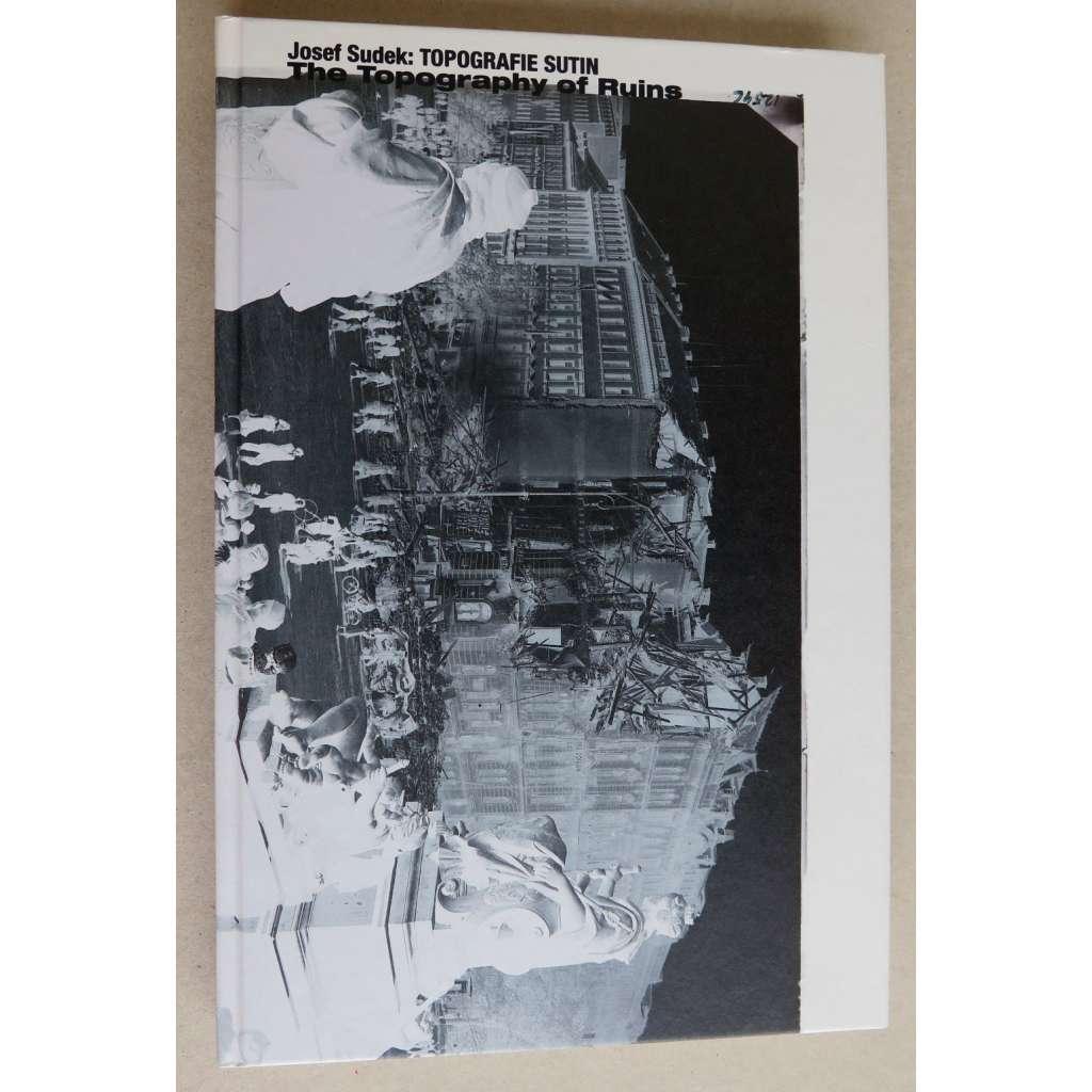 Josef Sudek - Topografie sutin (The Topography of Ruins)
