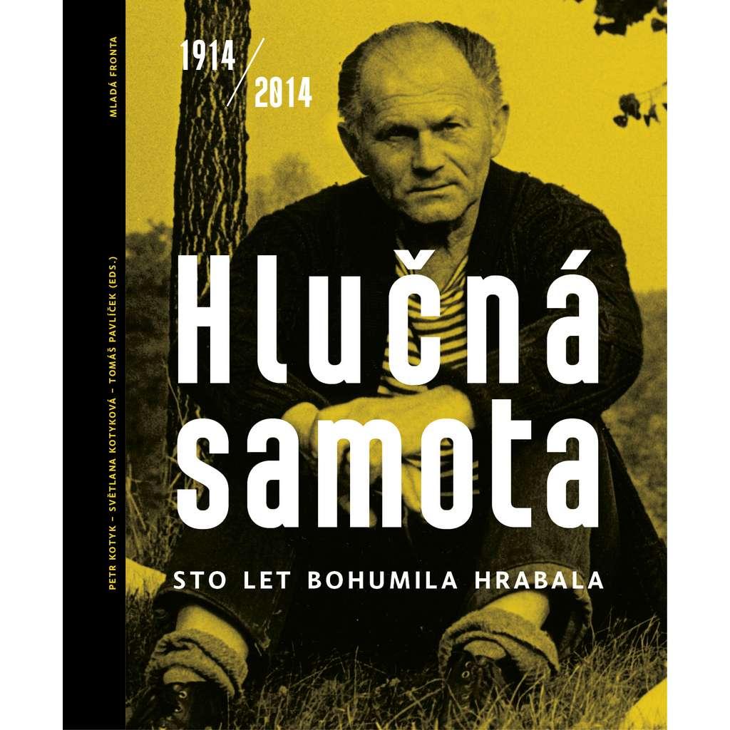 Hlučná samota 1914/2014 - Sto let Bohumila Hrabala