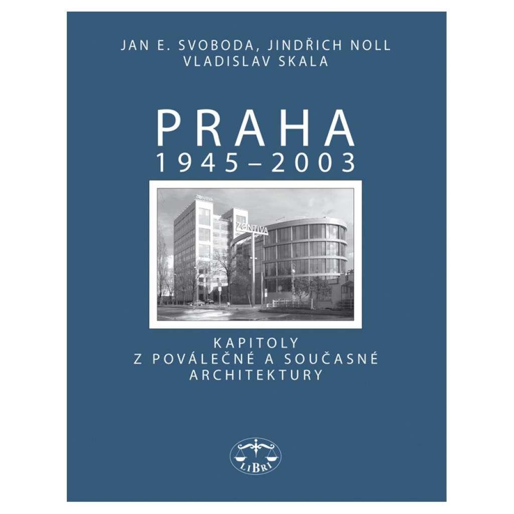 Praha 1945–2003. Kapitoly z poválečné a současné architektury