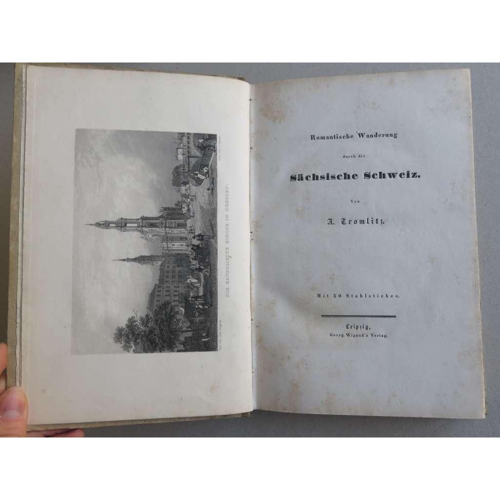 Romantische Wanderung durch die Sächsische Schweiz. (Putování skrz Saské Švýcarsko) - 1836