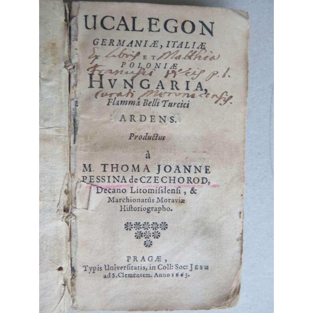 Ucalegon Germaniae, Italiae et Poloniae Hungaria. Flamma belli Turcici ardens (1663)