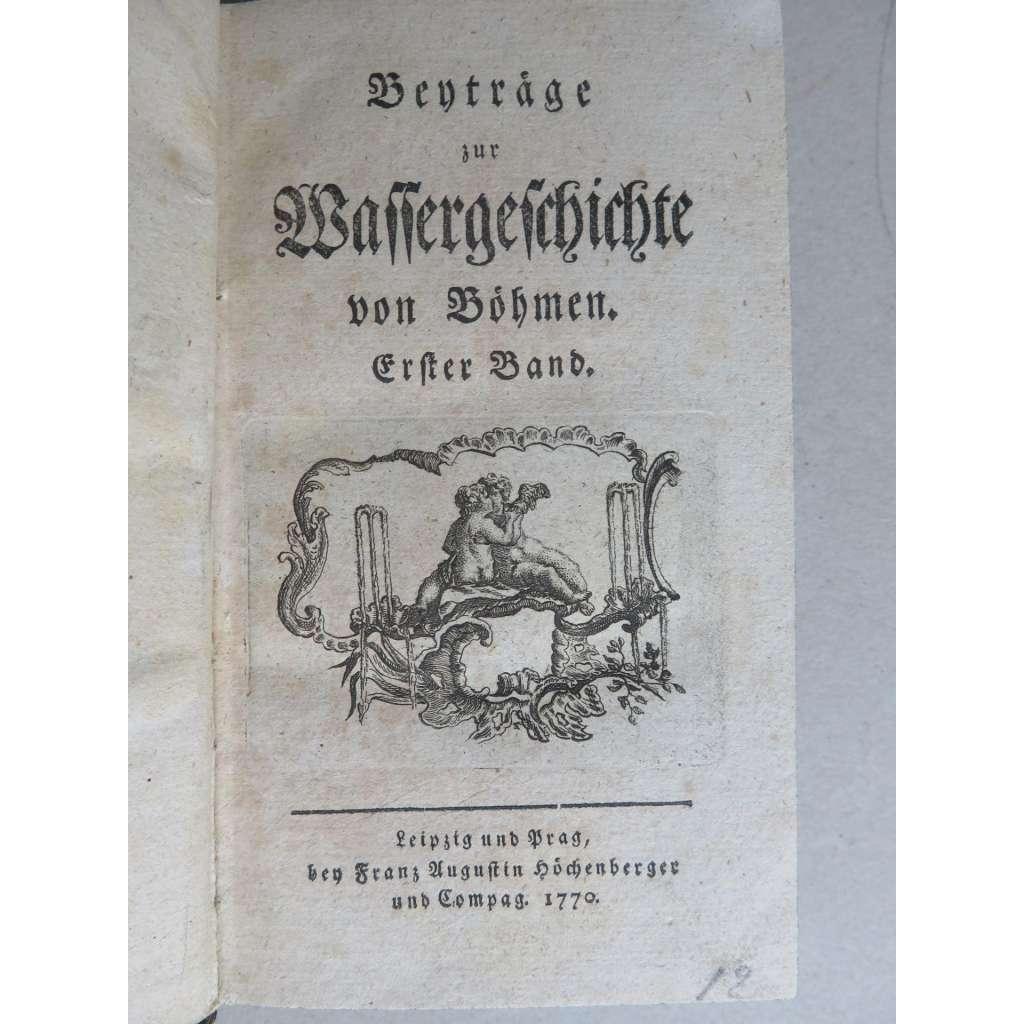 Beiträge zur Wassergeschichte von Böhmen 1+2 (1770) - Vývoj vod v Čechách (NJ)