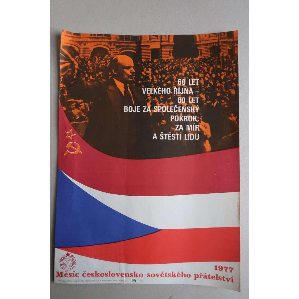 Plakát - 60. výročí VŘSR 1977 Lenin - komunismus, propaganda - Měsíc československo-sovětského přátelství