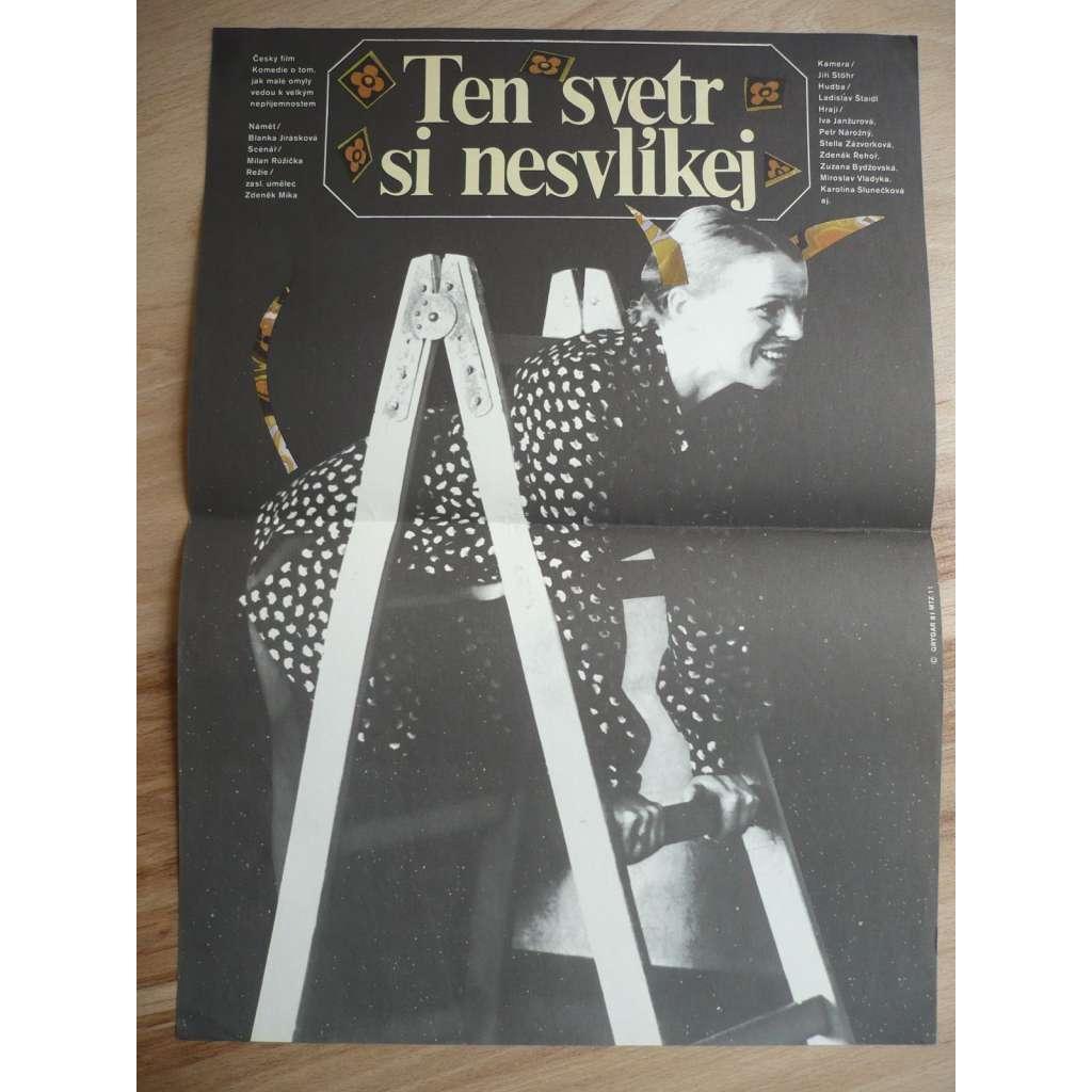 Ten svetr si nesvlíkej (filmový plakát, film ČSSR 1980, režie  Zdeněk Míka, Hrají: Iva Janžurová, Petr Nárožný, Zuzana Bydžovská)