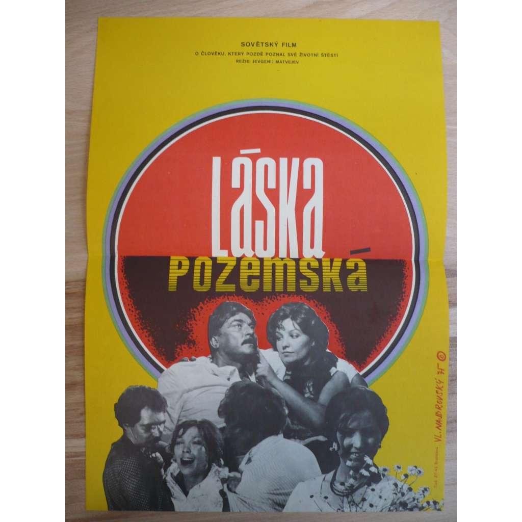 Láska pozemská (filmový plakát, film SSSR 1974, režie Jevgenij Matvejev, Hrají: Jurij Jakovlev, Vladimir Samojlov, Dmitrij Orlovskij)