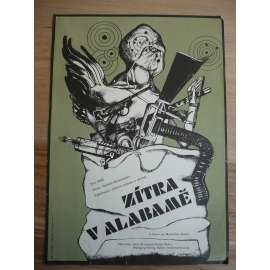 Zítra v Alabamě (filmový plakát, film SRN 1984, režie Norbert Kückelmann, Hrají: Maximilian Schell, Lena Stolze, Wolfgang Kieling)