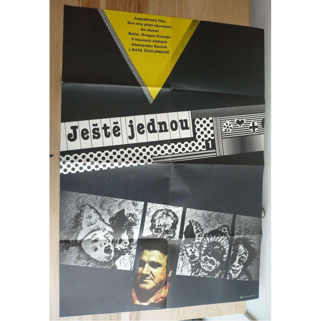 Ještě jednou (filmový plakát, film Jugoslávie 1983, režie Dragan Kresoja, Hrají: Aleksandar Berček, Velimir Živojinovič, Vladislava Milosavljevič)
