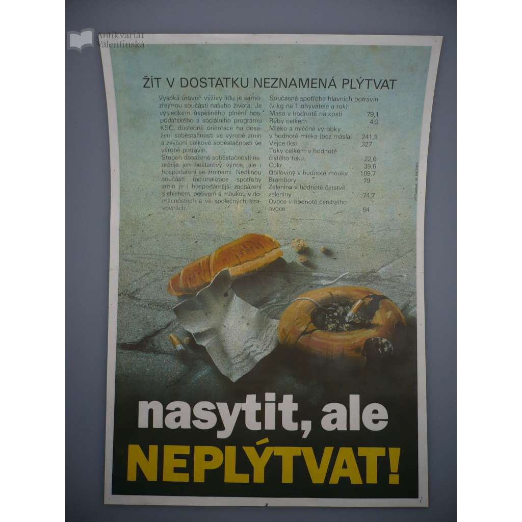 Plakát - Nasytit, ale neplýtvat / Slušnost nic nestojí - komunismus, propaganda
