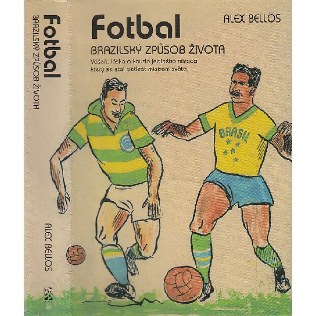 Fotbal – Brazilský způsob života