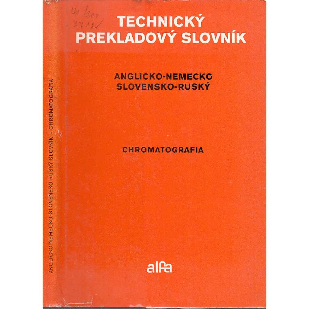 Technický prekladový slovník. Chromatografia......Anglicko-nemecko-slovensko-ruský.