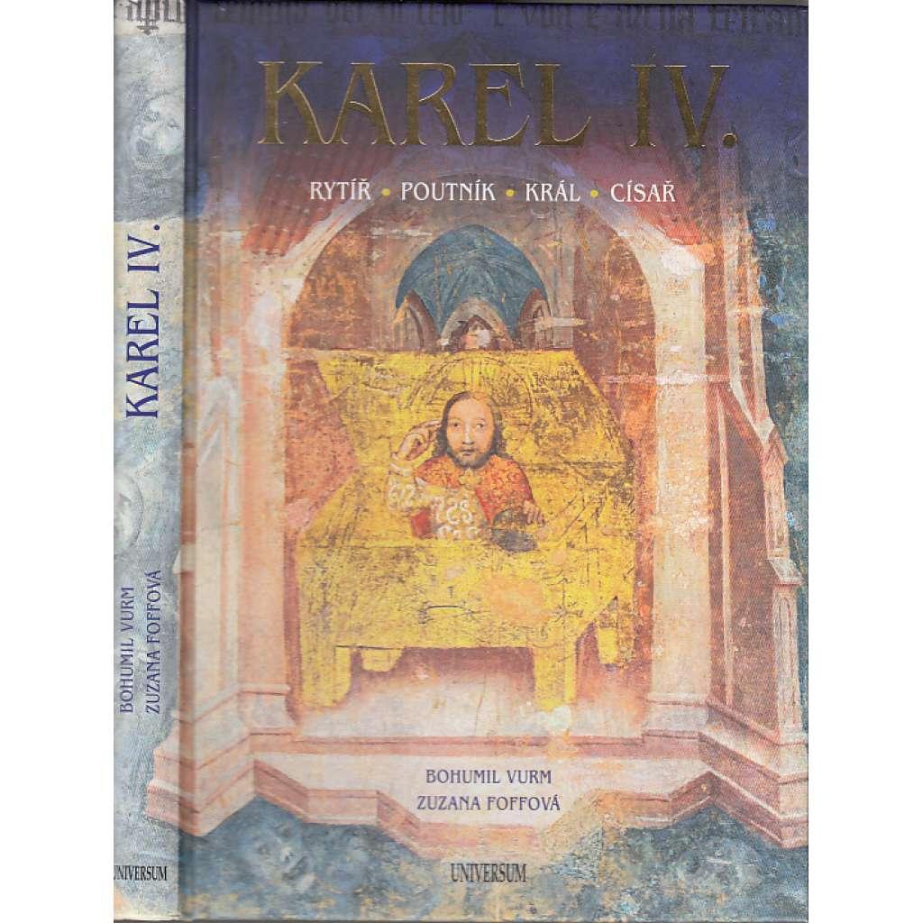 Karel IV. - Rytíř, poutník, král, císař