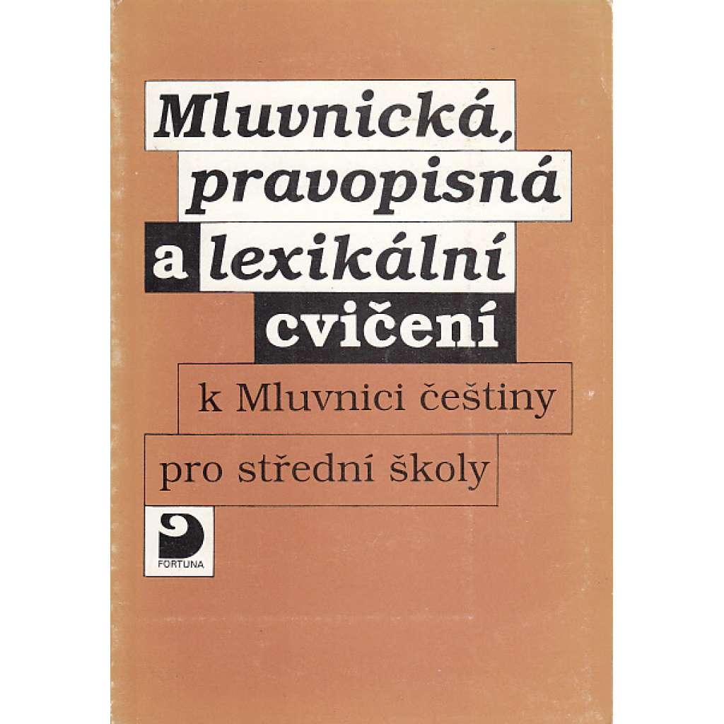 Mluvnická pravopisná a lexikální cvičení. K Mluvnici češtiny pro střední škol