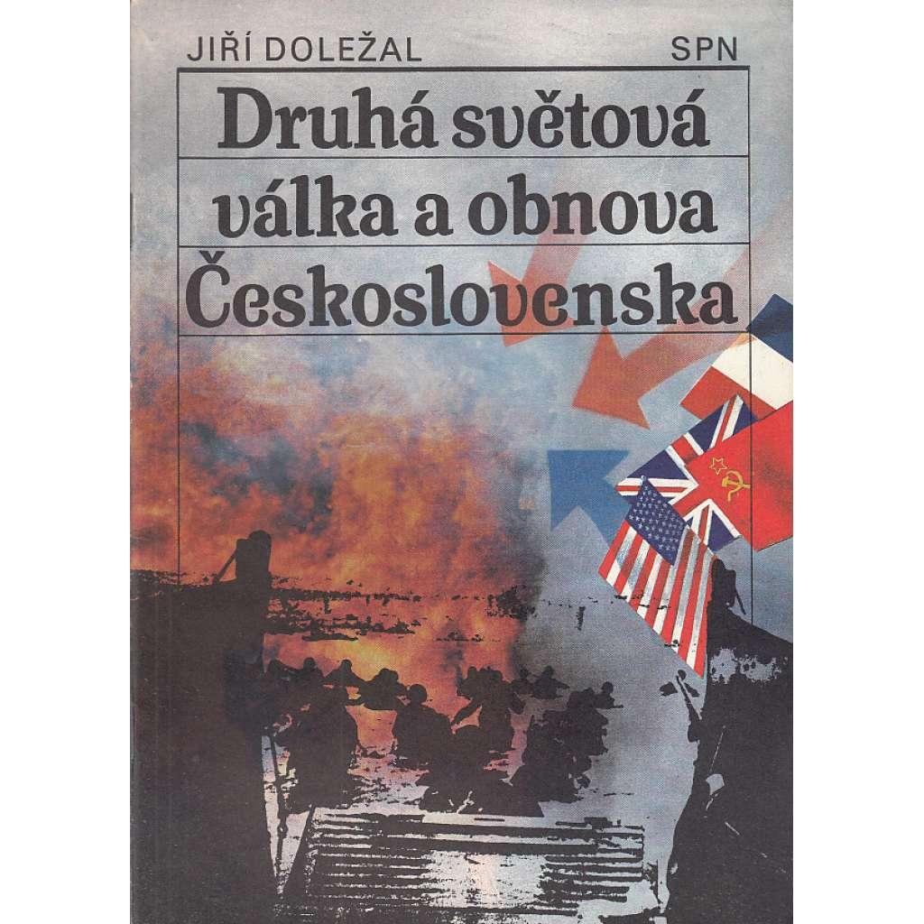 Druhá světová válka a obnova Československa