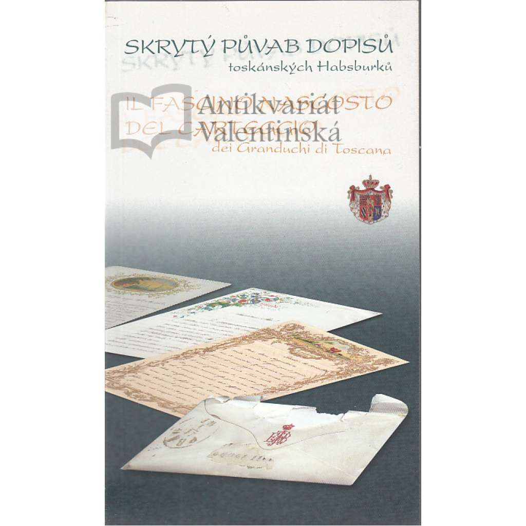 Skrytý půvab dopisů toskánských Habsburků