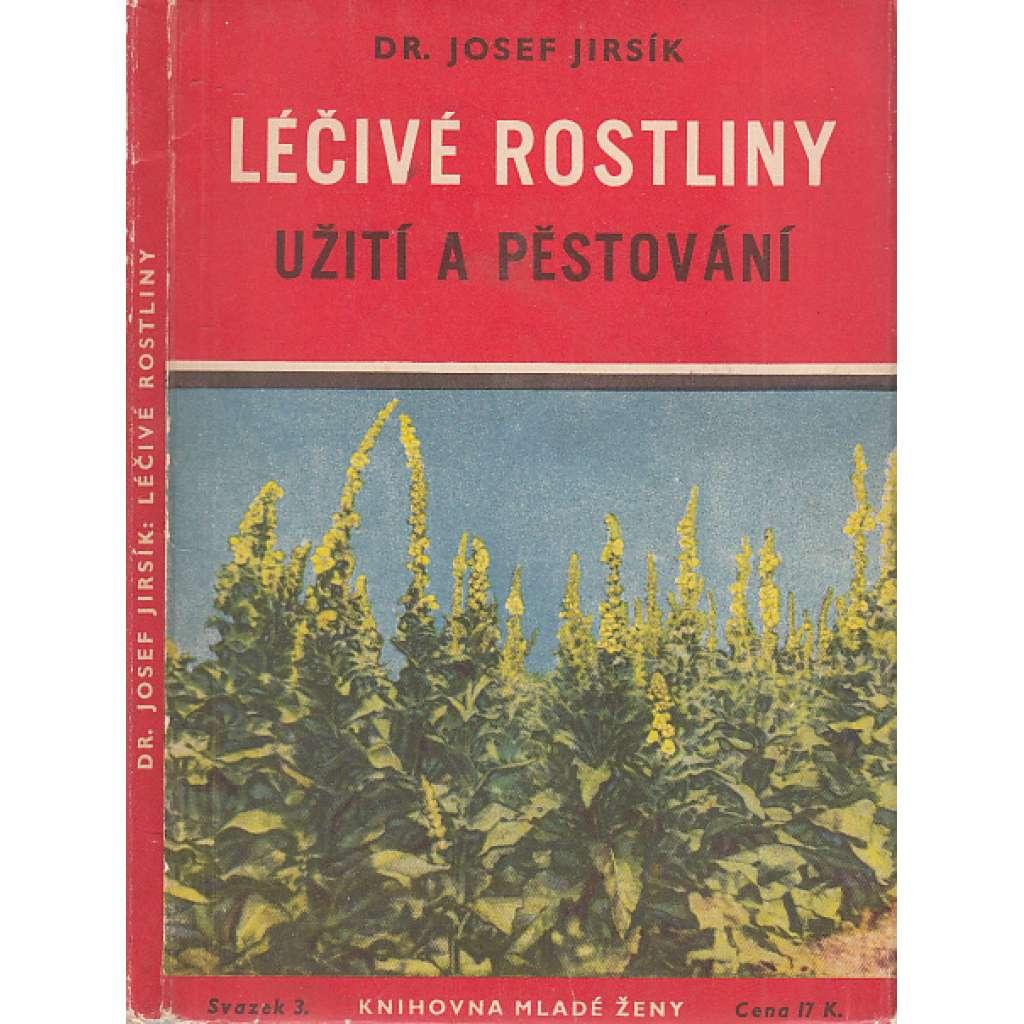 Léčivé rostliny - užití a pěstování
