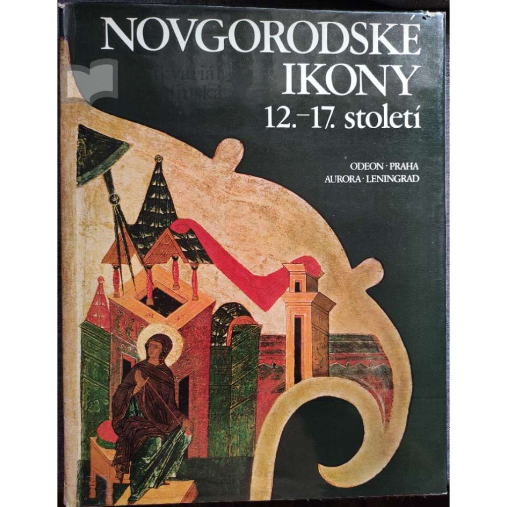 Novgorodské ikony 12.-17. století (ikonografie, pravoslaví, Rusko) - Hol.