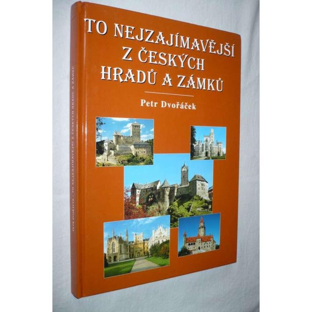 To nejzajímavější z českých hradů a zámků (hrady a zámky - Čechy)