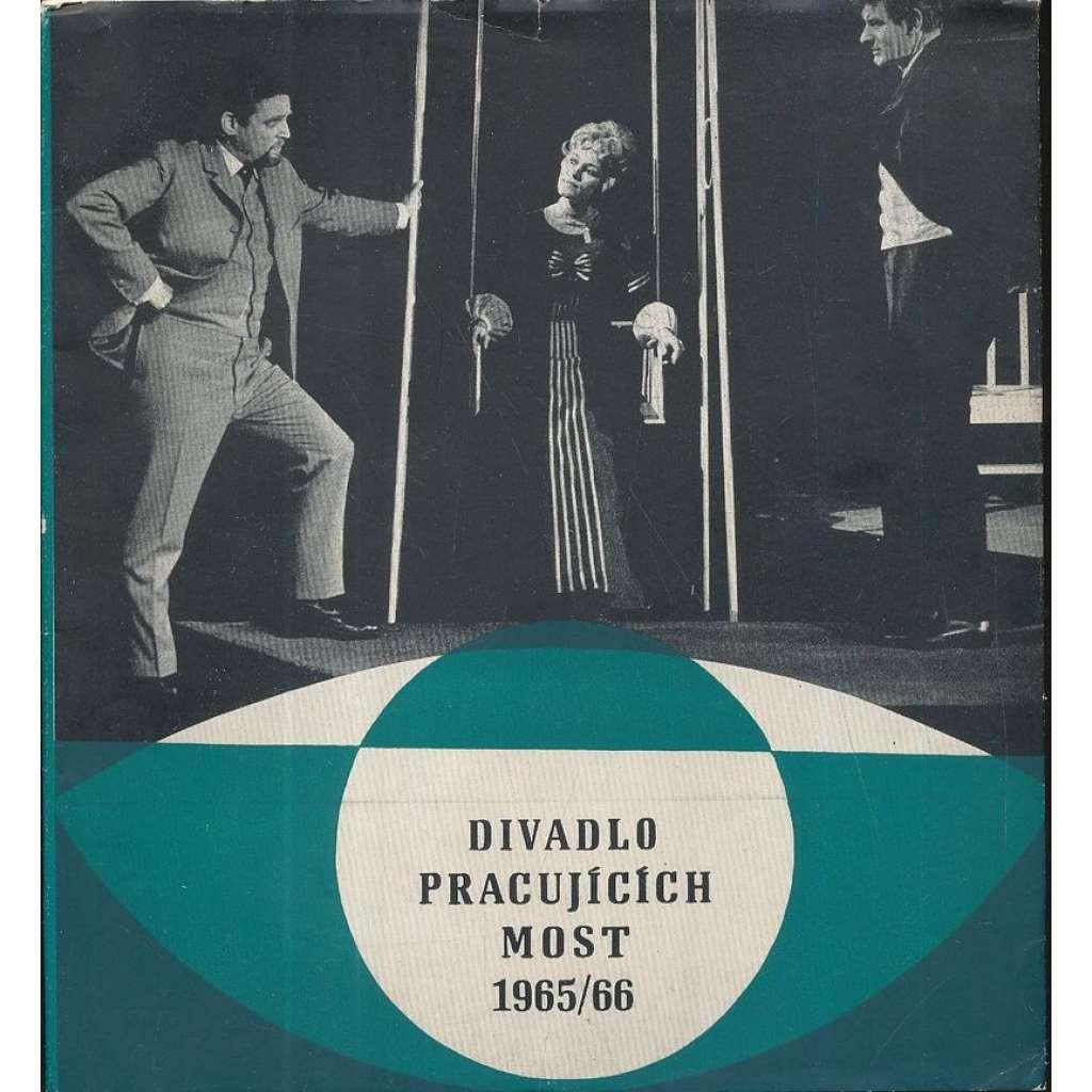 Divadlo pracujících Most 1965/66