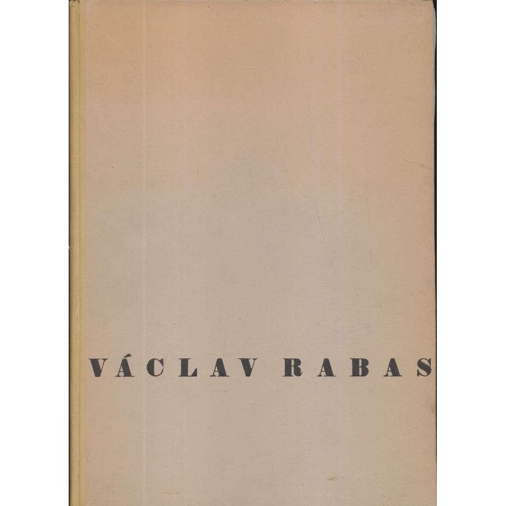 Václav Rabas, dílo (s grafickou přílohou!)