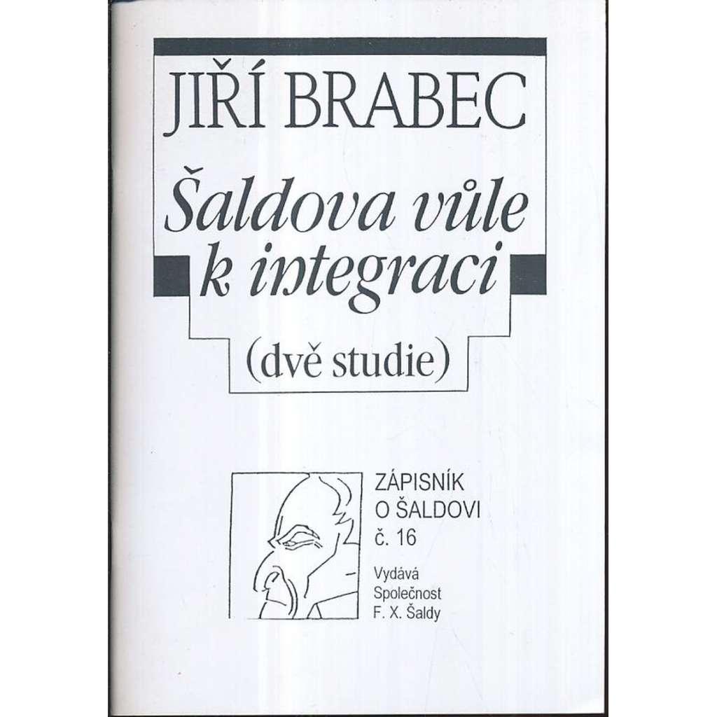 Šaldova vůle k integraci (dvě studie)