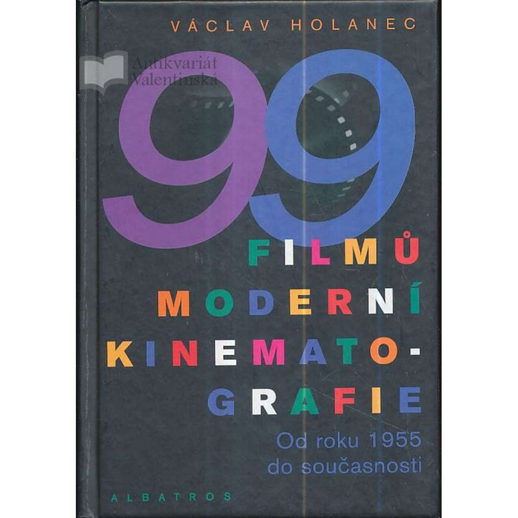 99 filmů moderní kinematografie. Od roku 1955 do současnosti