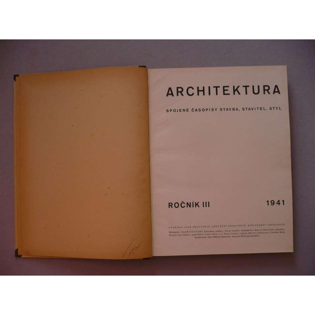 Architektura, ročník III., 1941 (Spojené časopisy Stavba, Stavitel, Styl), časopis
