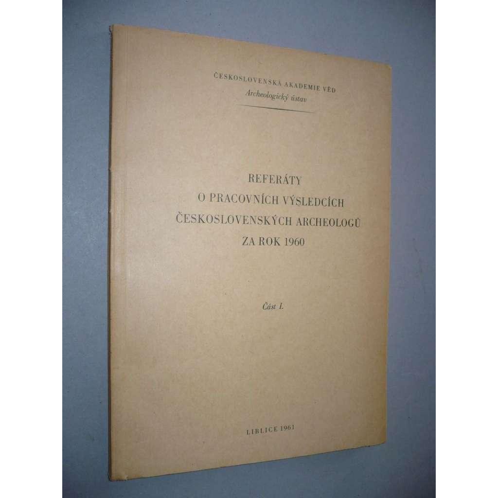 Referáty... čs.archeologů, 1960 - část I.