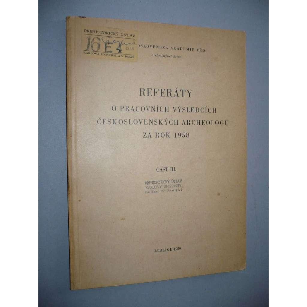 Referáty... čs.archeologů, 1958 - část III.