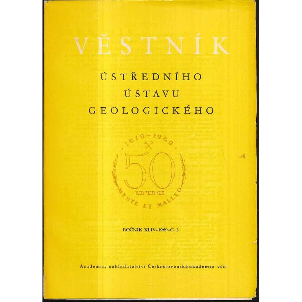 Věstník Ústředního ústavu geologického, roč. XLIV/1969, č. 2