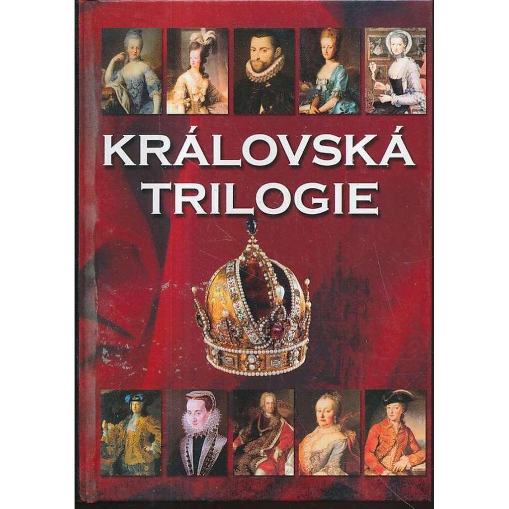 Královská trilogie (Ženy a milenky českých králů, Muži a milenci českých královen, Děti a levobočci českých králů)