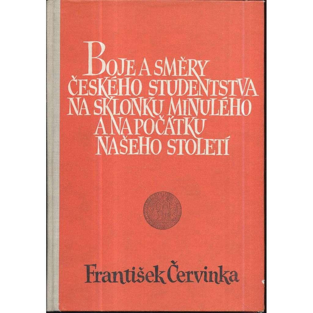Boje a směry českého studentstva na sklonku minulého a na počátku našeho století