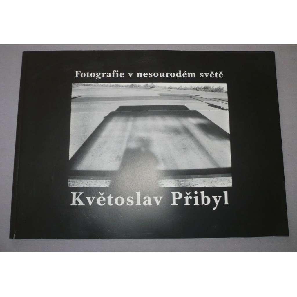 Květoslav Přibyl. Fotografie v nesourodém světě