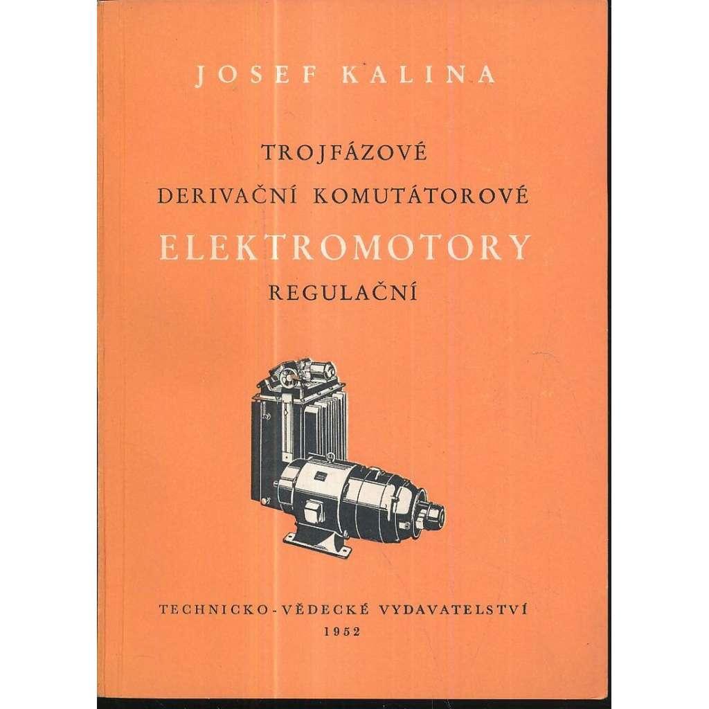 Trojfázové derivační komutátorové elektromotory regulační