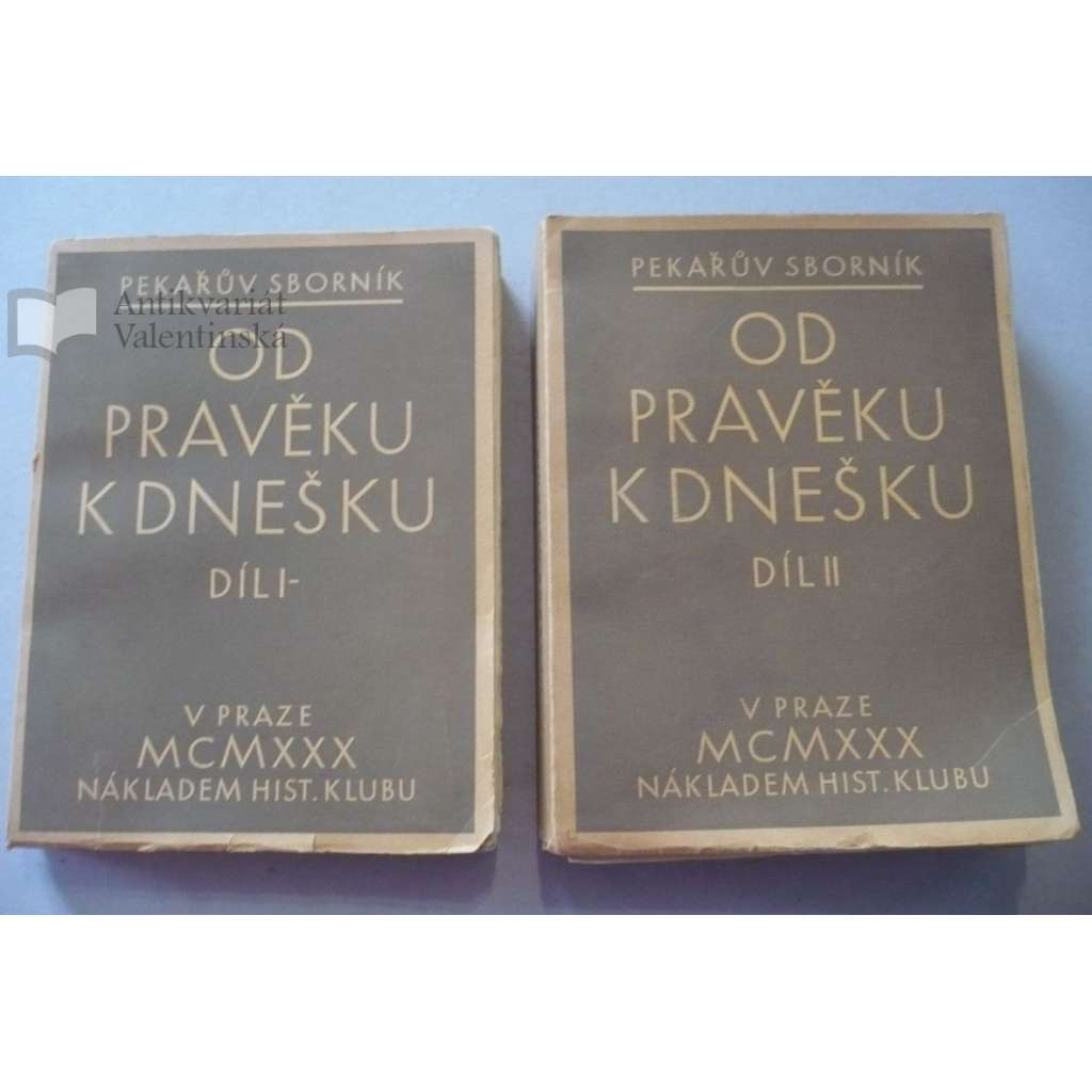 Od pravěku k dnešku - Pekařův sborník  (1930), 2 svazky