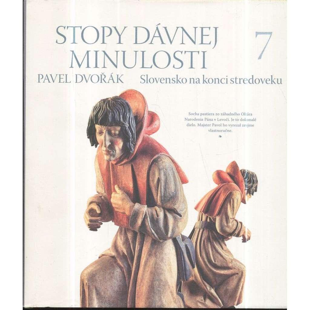 Stopy dávnej minulosti, 7. díl. Slovensko na konci stredoveku