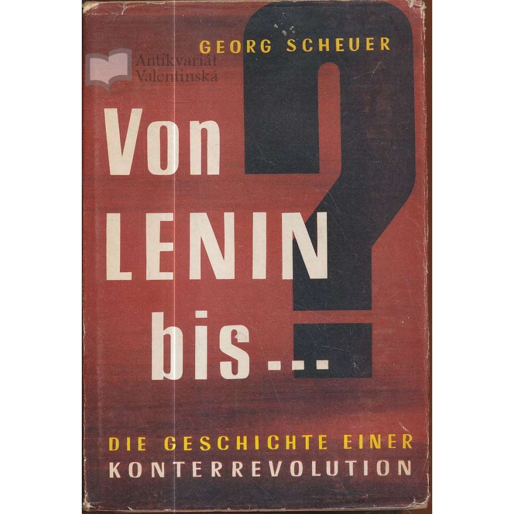 Von Lenin bis... Die Geschichte Einer Konterrevolution