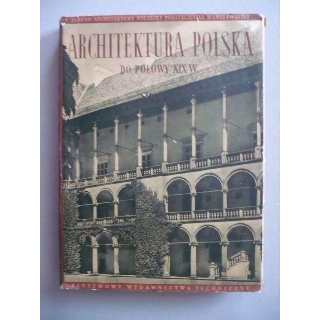 Architektura Polska do polowy XIX wieku  Polská architektura do poloviny 19.století Polsko
