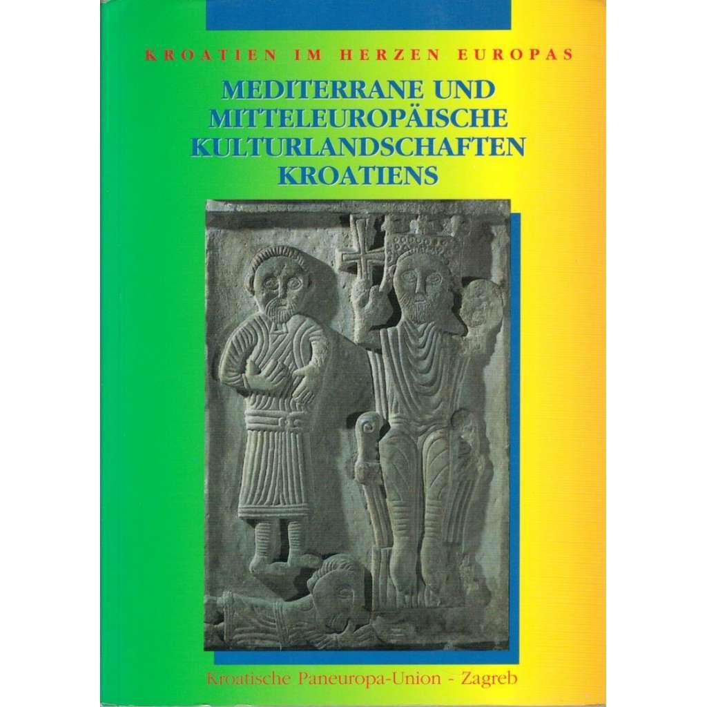 Mediterrane und Mitteleuropäische Kulturlandschaften Kroatiens