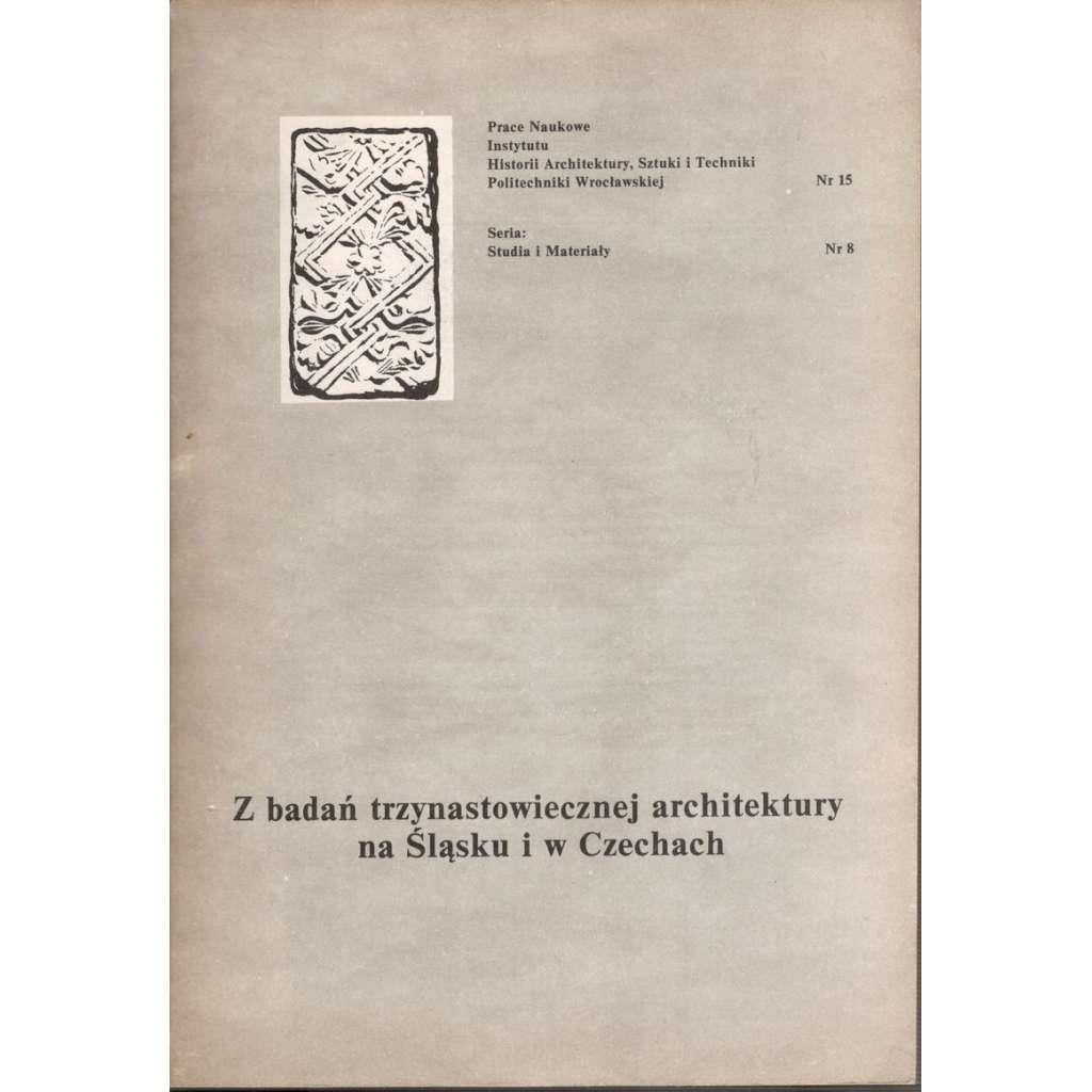 Z badań architektury XIII wieku na Śląsku i w Czechach (architektura 13.stol.)