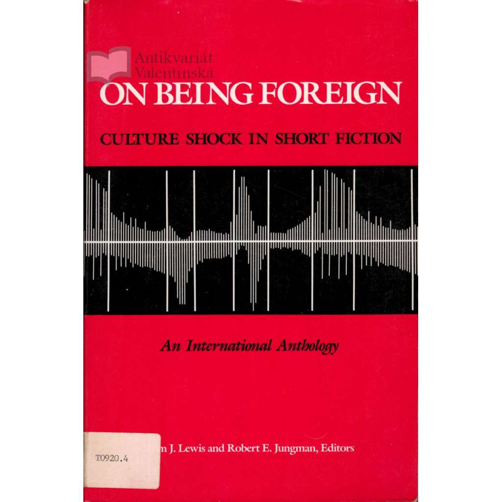 On Being Foreign: Culture Shock in Short Fiction